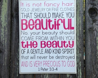 1Peter 3:3-4 It is not fancy hair, gold jewelry or fine clothes that should make you beautiful.Gentle quiet spirit precious to God-wood sign
