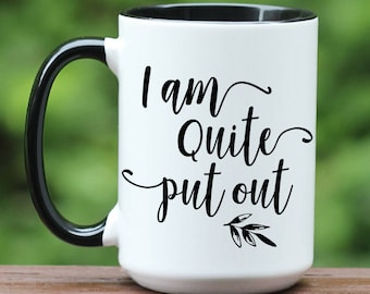 Jane Austen Coffee Mug / I am quite put out / pride and prejudice / coffee cup / gift for girlfriend / jane austen book club / jane austen