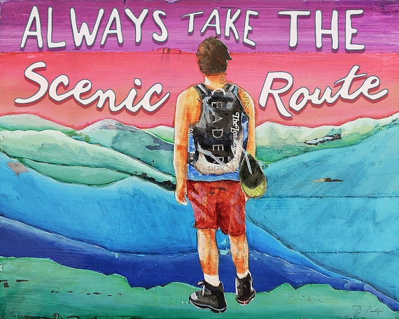 Always take the Scenic Route ART PRINT or CANVAS hiking hiker mountains adventurer poster wall home decor painting gift, All Sizes