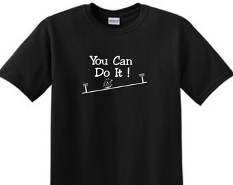You can do it - Inspirational T-Shirt