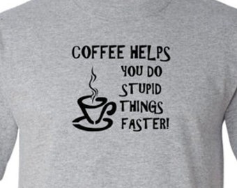 Coffee Helps funny shirt