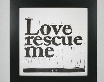 Love Rescue Me U2 lyrics hand-pulled linocut relief print