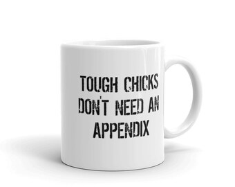 Appendix Removal Surgery Get Well Gift Mug - Appendectomy Mug