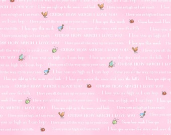 "Last Fat Quarter, Light Pink Text from the Guess How Much I Love You 3 Collection by Clothworks 18""x22"""
