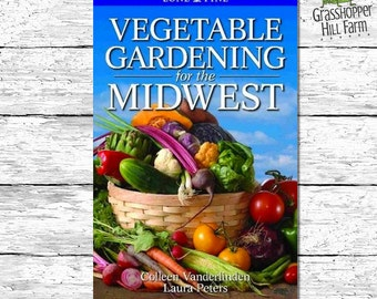 Gardening Gift, Gardener Gift, Vegetable Gardening for the Midwest, Gardening Book Signed by the Author