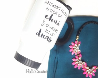 All you need is a bit of coffee (or tea) and a whole lot of duas Travel Mug