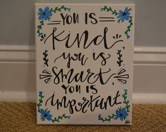 You is Kind You is Smart You is Important Quote Board