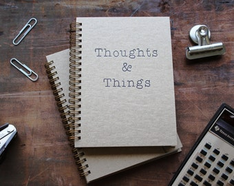 HARDCOVER - Thoughts and Things - Letter pressed 5.25 x 7.25 inch journal