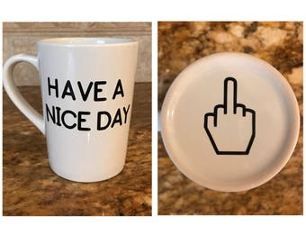 Have a nice day coffee mug, Middle finger at the bottom, coffee mug, middle finger mug, joke mug, have a nice day with middle finger