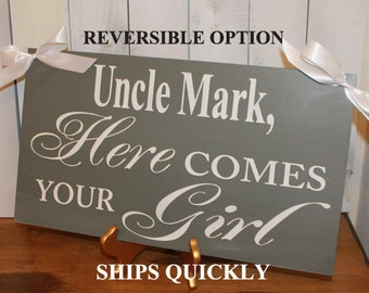 Uncle Here Comes Your Girl Sign/Reversible Options/Photo Prop/U Choose Colors/Great Shower Gift/Gray/White/Elegant/Wood Sign/Wedding Sign