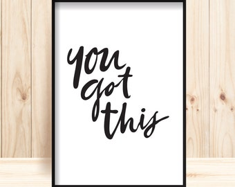 You Got This Print, Positive Message Prints, Printable Quote, Black & White Decor, Wall Art Printable, Kids Wall Decor, Best Friend Gift