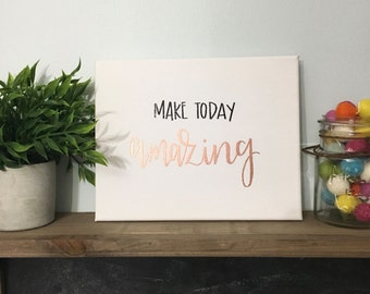 Make Today Amazing - Canvas