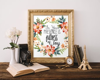 "PRINTABLE Art ""In Your Presence is Fullness of Joy"" Typography Art Print FLoral Art Print Christian art print Bible Verse Art Print"