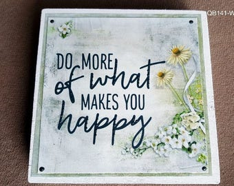 Do More Of What Makes You Happy Quote Block (QB141-WH)