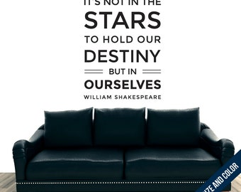It's Not In The Stars To Hold Our Destiny- Wall Decal - Shakespeare Sticker