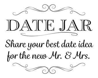 Printable Wedding Sign, Date Jar, Share your best date idea for the new Mr. & Mrs., Instant Download, 3 sizes, Transparent Background, PNG
