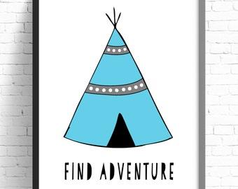 Nursery Print Find Adventure Teepee, Nursery Print, Kids Room Wall Art, A4 8x10, Tribal -teepee