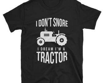Farming Shirt I Don't Snore Farmers T-Shirt Tractor Pajamas Tractor Shirt, gift for farmers, farmer tee, tractor shirt, farmer apparel