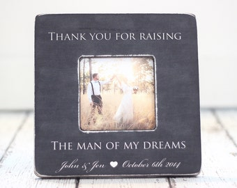 Parents Thank You Wedding Gift Grooms Parents Picture Frame Thank You for Raising the Man of My Dreams