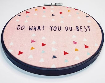 """What You Do Best 5"""" Embroidery Hoop"""