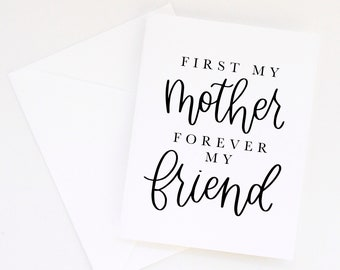 First My Mother Forever My Friend Card | Mother's Day Card | Mother's Day Gift | Lettered Print | Calligraphy | Hand-Lettered Gift