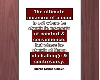 Martin Luther King Jr. quote print Inspirational printable Ultimate Measure of a man Life sayings Strength Challenge Courage home decor art