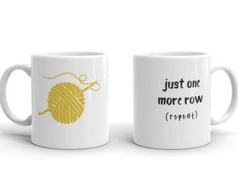 Crochet Coffee Mug –Just one more row –Gift for Crocheter –Crochet Gift