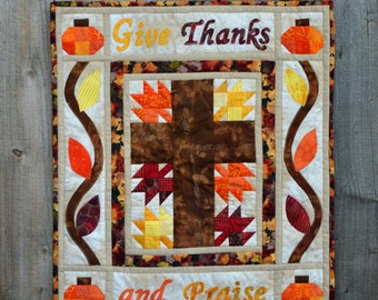 Give Thanks and Praise Thanksgiving Christian Quilt Pattern