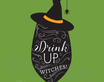 Drink Up Witches, Halloween Printable, Witch Printable, Happy Halloween,  Cute Witch Art
