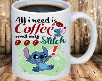 All I need is Stitch and Coffee- Coffee Mug