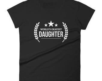 Daughter gift, Women's World's Okayest Daughter - birthday gifts for daughter gift ideas, Gift for daughter