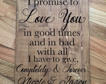 I Promise To Love You In Good Times Quote Sign/Wedding quote sign/Wood Quote Sign/Rustic Quote Sign/Home Decor/Established Sign with Names