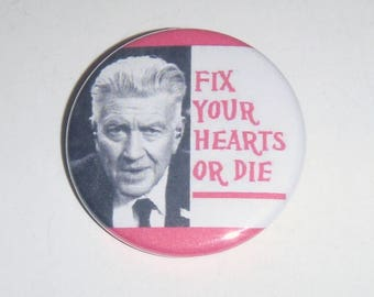 "Twin Peaks Gordon 1.5"" Button Fix Your Hearts Or Die"
