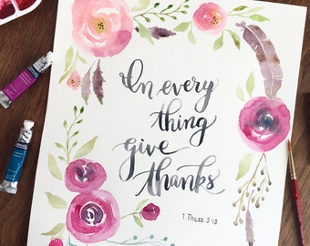 In Every Thing Give Thanks, Thanksgiving Digital Print, Watercolor, Instant Download