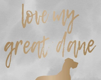 I Love My Great Dane - Print