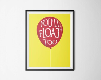 It Movie - You'll Float Too Red Balloon Typographic Poster - Print from Home - Digital Download - Instant Print - DIY Print - Art Decor
