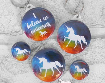 Rainbow cosmic space galaxy, I believe in unicorns pin badges & keyrings, keychains, 25mm 45mm 58mm