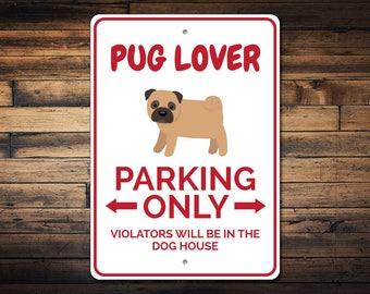 Pug Parking Sign, Pug Lover Gift, Pug Decor, Pug Sign, Dog Parking Sign, Pug Lover Sign, Pug Gift, Pet Gift - Quality Aluminum ENS1002838
