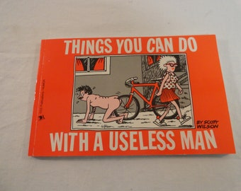 1994 Things You Can Do With A Useless Man By Scott Wilson