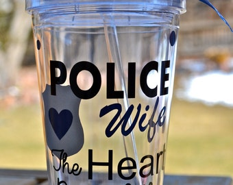 Police Wife, The HEART behind the badge~ Personalized Tumbler