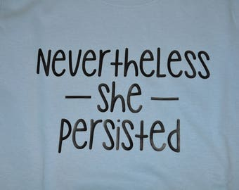 Women's T-shirt Nevertheless She Persisted