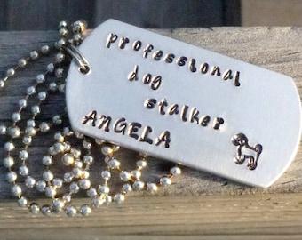 Dog Stalker Necklace - Professional Dog Stalker - Personalized Dog Tag Necklace