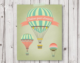 Hot Air Balloons printable nursery wall art decor   Follow your dreams   inspirational quote instant download