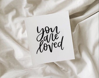 You Are Loved Print