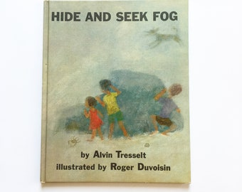 Hide and Seek Fog - by Alvin Tresselt - illustrated by Roger Duvoisin