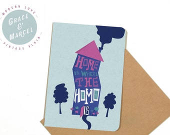 GLBTIQ | Gay | Lesbian | Greeting Card: 'Home Is Where the Homo Is'