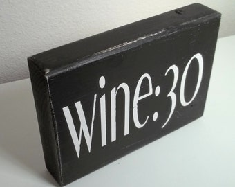 Black and White Wine 30 Painted Wood Sign