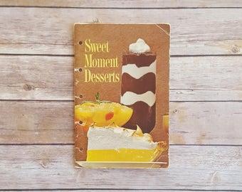 Sweet Moment Desserts General Foods Recipe Book 1960s Dessert Recipes Homemade Pie Crust Frozen Treat Ideas 60s Kitchen Decor Ladies Gift