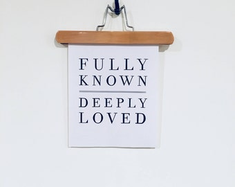 Fully Known, Deeply Loved