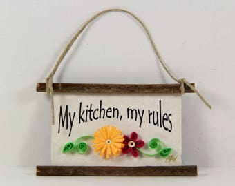 My kitchen, my rules Paper Quilled Magnet 119, Cook Sign, Quilled Ornament, 3D Paper Quilling, Rustic Kitchen Gift, Paper Flower Garden Art